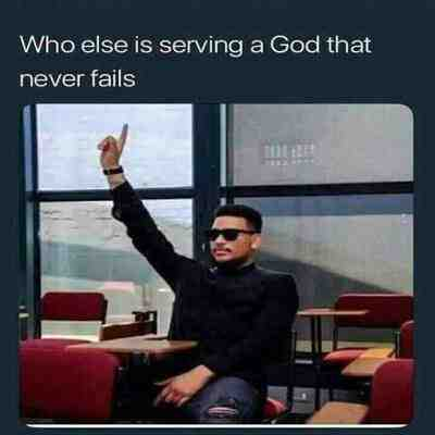 Who else is serving a God that never fails.