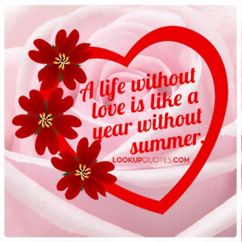 A life without love is like a year without summer quotes