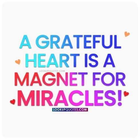 A grateful heart is magnet for miracles