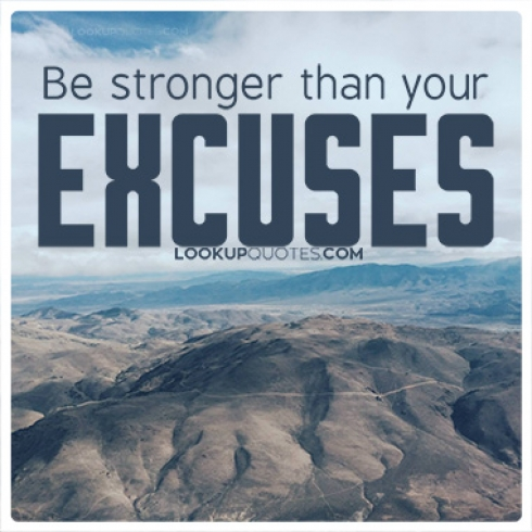 Be stronger than your excuses quotes