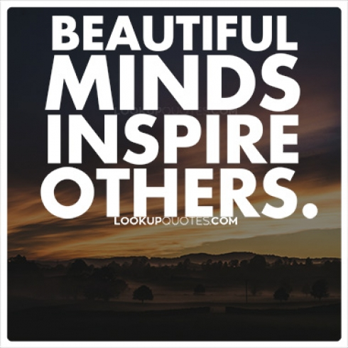 Beautiful minds inspire others quotes