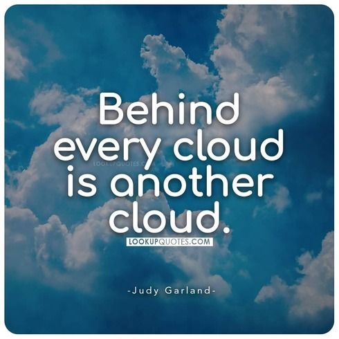 Behind every cloud is another cloud