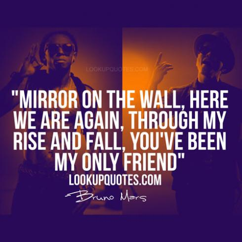 Mirror on the wall here we are again through my rise and for Mirror quotes