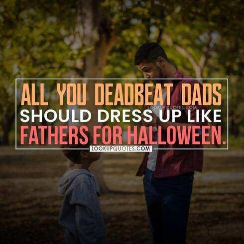 deadbeat dad quotes