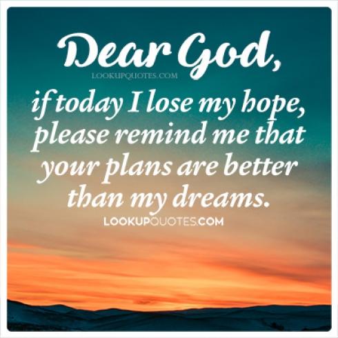 Dear God if today I lose my hope