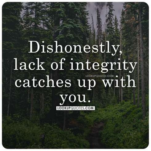 Dishonestly, lack of integrity catches up with you.