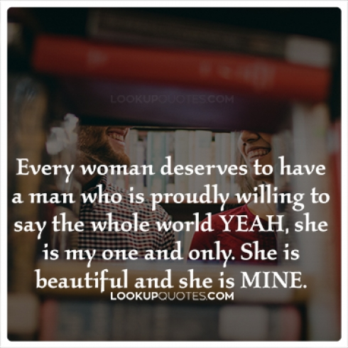 Every woman deserves to have a man quotes