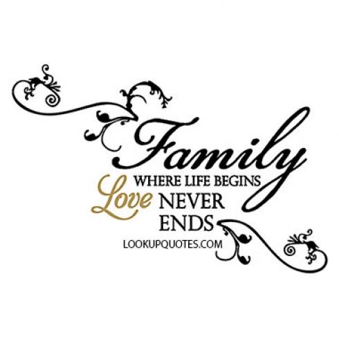 Family. Where Life Begins Love Never Ends.