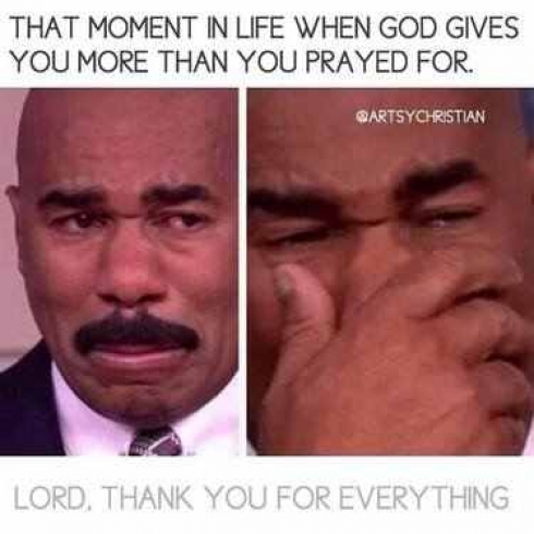 The moment in life when God gives you more than you prayed for.