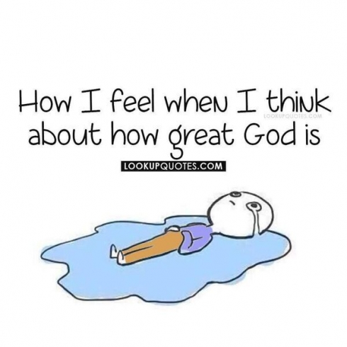 How I feel when I think about how great God is.