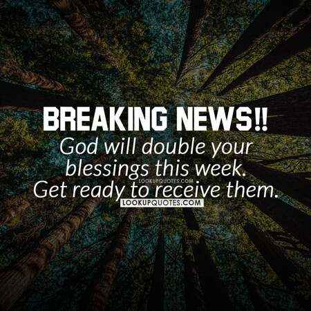 God will double your blessing this week.