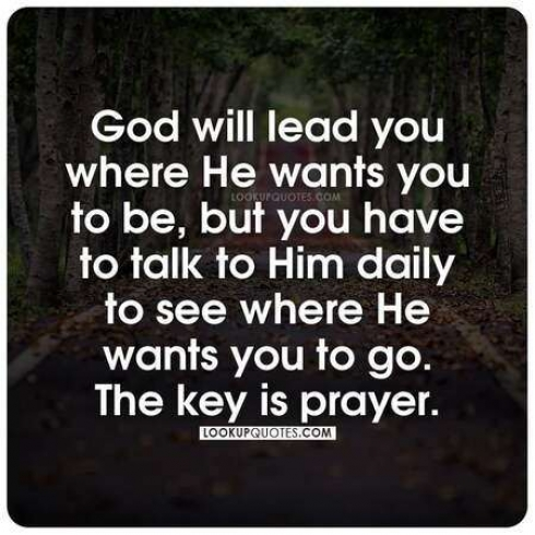 God will lead you where he wants you to be