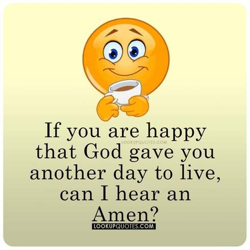 god gave you another day quotes