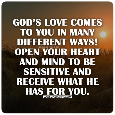 God's love comes to you in many different ways!
