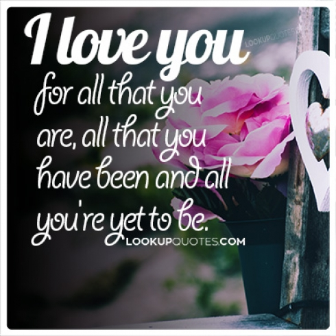I love you for all that you are quotes