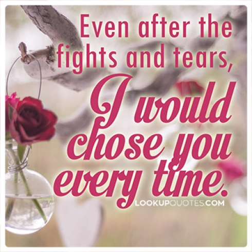 I would chose you every time quotes