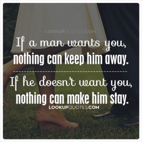 If a man wants you, nothing can keep him away quotes
