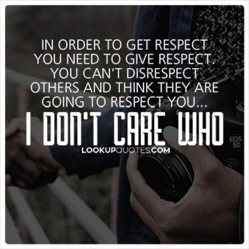 In order to get RESPECT you need to give RESPECT quotes