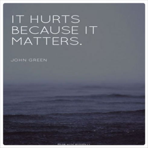It Hurt Because It Mattered Quotes