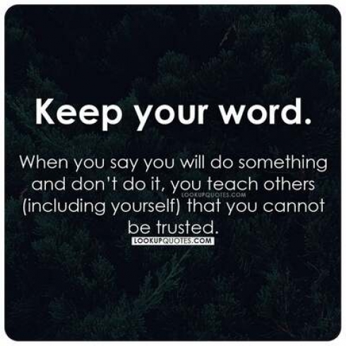 Keep your word.