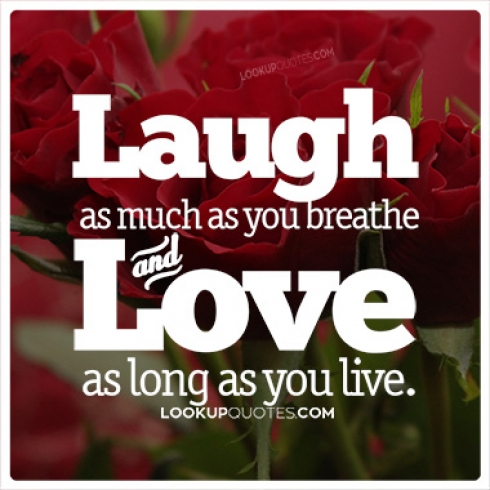 Laugh as much as you breathe quotes