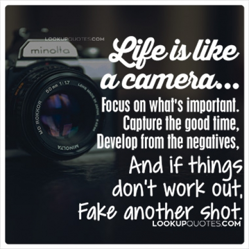 Life is like a camera quotes