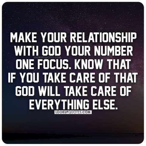 Make your relationship with God your number one focus.