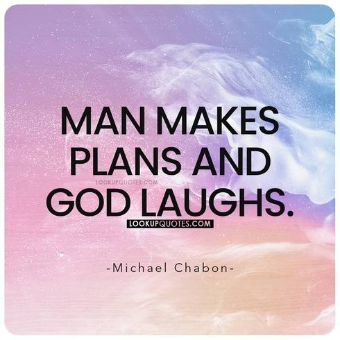 Man makes plans and God laughs meaning