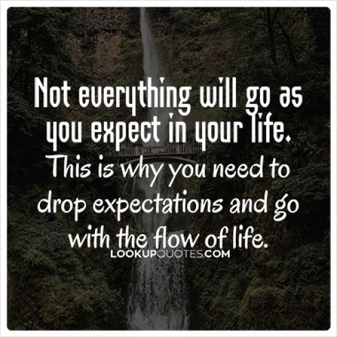 Not everything will go as you expect in your life quotes