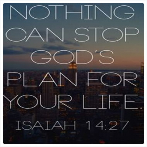 Nothing can stop god's plan for your life.