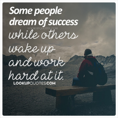 Some people dream of success quotes