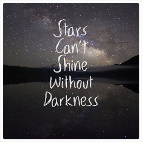 stars can 39 t shine without darkness