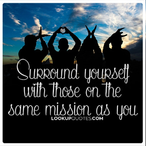 Surround yourself with those on the same mission as you quotes