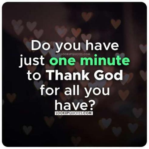Do you have just one minute to thank God for all you have?