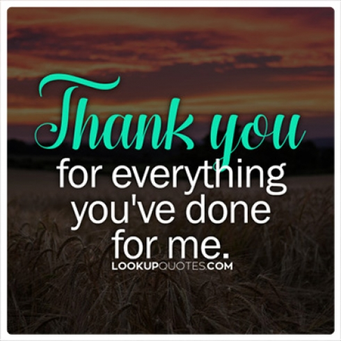 Thank you for everything you've done for me quotes