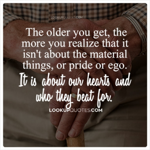 The older you get the more you realize that it isn't about the material things quotes