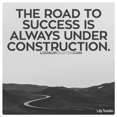 The road to success is always under construction quotes