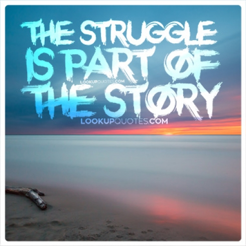 The struggle is part of the story quotes