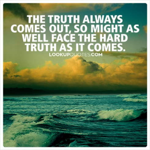 The truth ALWAYS comes out quotes