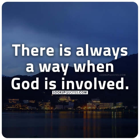 There is always a way when God is involved.