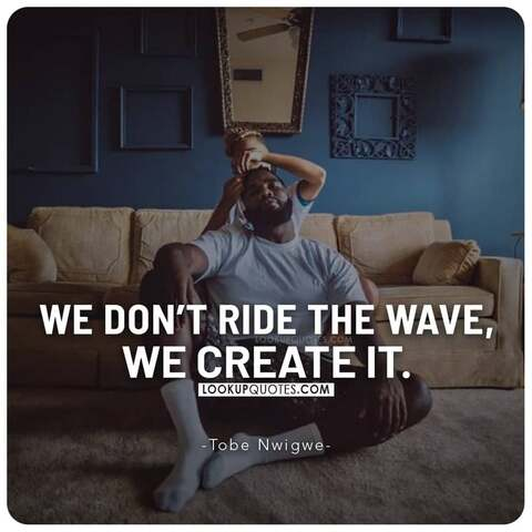 Tobe Nwigwe Quotes