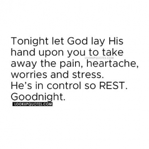 Tonight let God lay his hand upon you to take away the pain.