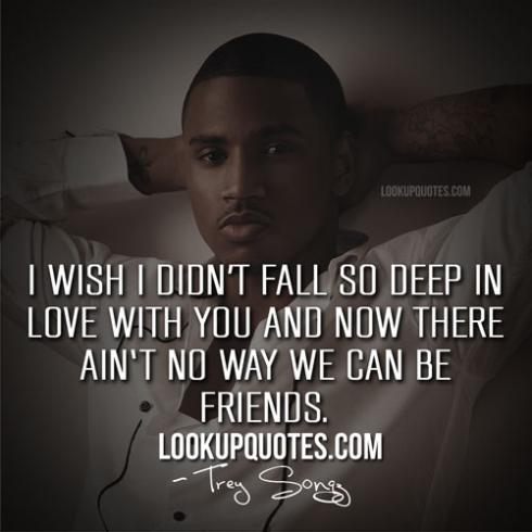 I wish I didn't fall so deep in love with you and now ...