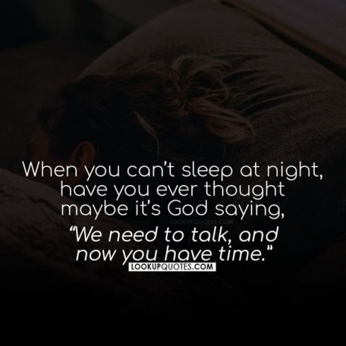 When you cannot sleep at night, have you ever thought maybe it's God saying