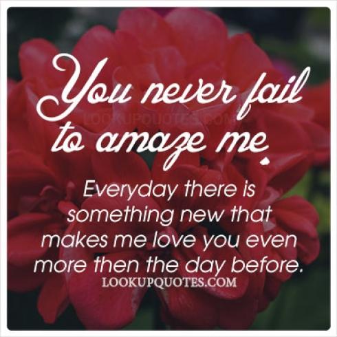 You never fail to amaze me